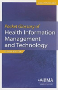 Pocket Glossary of Health Information Management and Technology