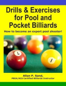 Drills & Exercises for Pool and Pocket Billiard  : Table Layouts to Master Pocketing & Positioning Skills