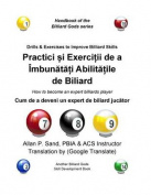 Practici Si Exercittii de a Imbunatati Abilitatile de Biliard [RUM]