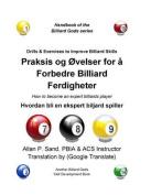 Praksis Og Ovelser for a Forbedre Billiard Ferdigheter [NOR]