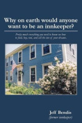 Why on Earth Would Anyone Want to Be an Innkeeper?