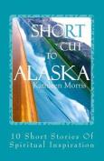 Shortcut to Alaska