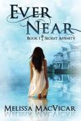 Ever Near: Secret Affinity