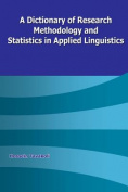 A Dictionary of Research Methodology and Statistics in Applied Linguistics