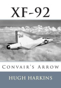 Xf-92: Convair's Arrow