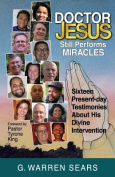 Doctor Jesus Still Performs Miracles