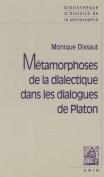 Metamorphoses de La Dialectique Dans Les Dialogues de Platon  [FRE]