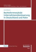 Rechtsformneutrale Unternehmensbesteuerung in Deutschland Und Polen  [GER]