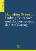 Ludwig Feuerbach Und Die Fortsetzung Der Aufklarung  [GER]