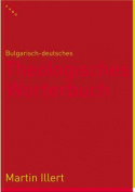 Bulgarisch-Deutsches Theologisches Worterbuch