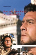 ROM Und Seine Kaiser Im Historienfilm [GER]