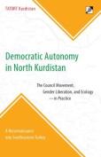 Democratic Autonomy in North Kurdistan