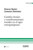 Cambio Tecnico y Transformaciones Sociales En El Agro Extrapampeano [Spanish]