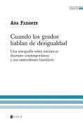 Cuando Los Grados Hablan de Desigualdad [Spanish]