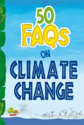 50 FAQs on Climate Change