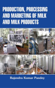 Production Processing and Marketing of Milk and Milk Products