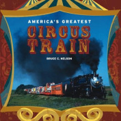 America's Greatest Circus Train