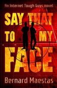 Say That to My Face