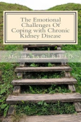 The Emotional Challenges of Coping with Chronic Kidney Disease
