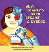 How Marty's Mom Became a Cyborg