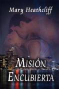 Mision Encubierta [Spanish]