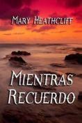 Mientras Recuerdo [Spanish]