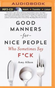Good Manners for Nice People Who Sometimes Say F*ck [Audio]