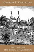 Sketches of the Town of Methuen