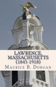 Lawrence, Massachusetts (1845-1918)