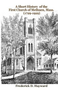 A Short History of the First Church of Methuen, Mass.