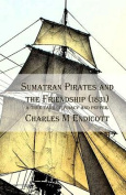 Sumatran Pirates and the Friendship (1831)