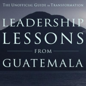 Leadership Lessons from Guatemala