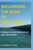 Reclaiming the Soul of Your Faith
