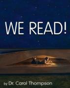 We Read!
