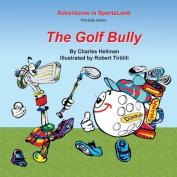 The Golf Bully