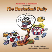 The Basketball Bully