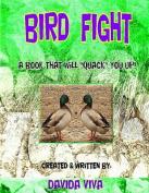 Bird Fight!!!