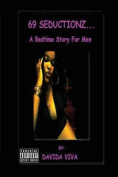 69 Seductionz...a Bedtime Story for Men