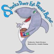 Sharks Don't Eat Peanut Butter