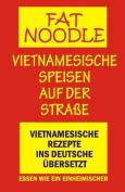 'Fat Noodle'.Vietnamesische Speisen Auf Der Strasse. [GER]