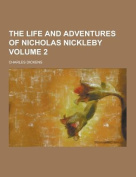 The Life and Adventures of Nicholas Nickleby Volume 2