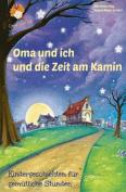 Oma Und Ich Und Die Zeit Am Kamin [GER]