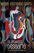 El Primero... Desearte [Spanish]