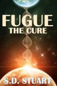 Fugue: The Cure