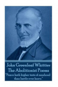 John Greenleaf Whitter's the Abolitionist Poems