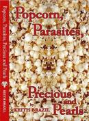 Popcorn, Parasites, Precious & Pearls