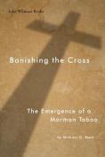 Banishing the Cross