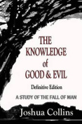 The Knowledge of Good and Evil Definitive Edition