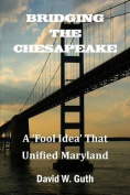Bridging the Chesapeake