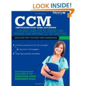 CCM Certification Study Guide, 2014 Edition